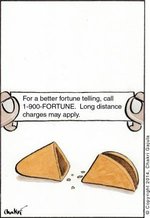 Fortune cookie with a message 'For a better fortune telling, call 1-900-FORTUNE.  Long distance charges may apply.'