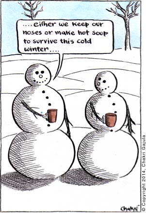 One snowman to another, with their missing carrot noses, '.... either we keep our noses or make hot soup to survive this cold winter ....'