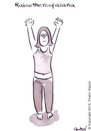 Raisetheroofasana: A lady in a yoga posture with raised hands